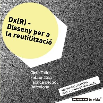 DX(R) - DISSENY PER A LA REUTILITZACIÓ