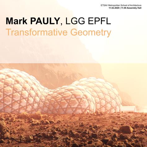 Mark Pauly, Transformative Geometry